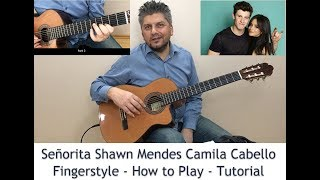 Señorita Shawn Mendes Camila Cabello How to Play Tutorial Fingerstyle Guitar Lesson