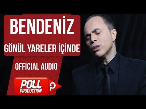 Bendeniz - Gönül Yareler İçinde - ( Official Audio )