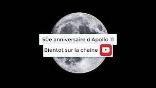 Intro: 50e anniversaire d'APOLLO 11