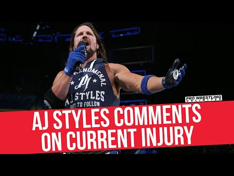 AJ Styles Comments On Current Injury