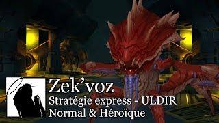 Zek'voz | Stratégie express (Uldir)