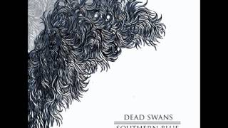 Dead Swans - Southern Blue (Full Album)