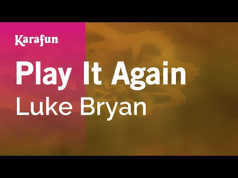 Karaoke Play It Again - Luke Bryan *