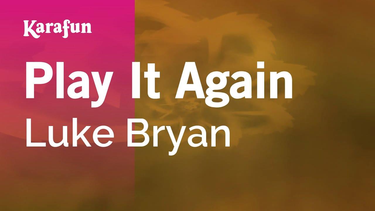 Karaoke Play It Again Luke Bryan