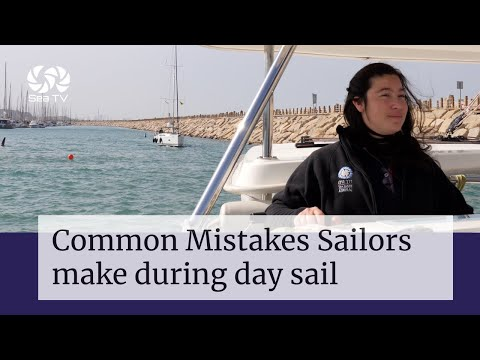 Common Mistakes Sailors make during day sail