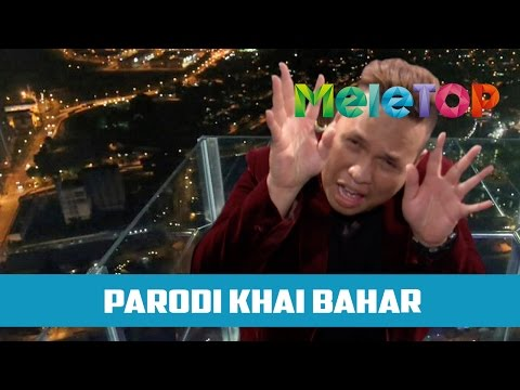 Parodi 'Bayang' Khai Bahar - MeleTOP Episod 219 [10.1.2017]