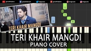 Teri Khair Mangdi Baar Baar Dekho|Song|Piano Chords Tutorial Instrumental Karaoke By Ganesh Kini