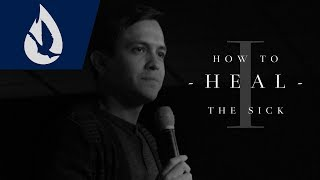 How to Heal the Sick - Part I: A Prayer Life