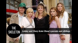 Twin-moguls Ashley and Mary-Kate Olsen's parents and siblings
