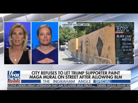 Laura Ingraham -Redwood City, CA Denies Request For MAGA Mural After Painting BLM On Street -7-24-20