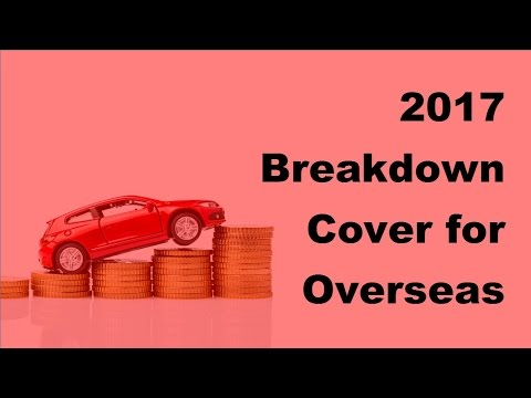 2017 Breakdown Cover for Overseas Drivers |  Major Benefits of European Breakdown Cover for Overseas