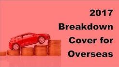 2017 Breakdown Cover for Overseas Drivers |  Major Benefits of European Breakdown Cover for Overseas