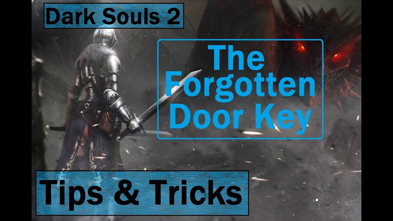 Dark Souls 2: How to get the Forgotten Key for the Forgotten Door - Tips  and Tricks