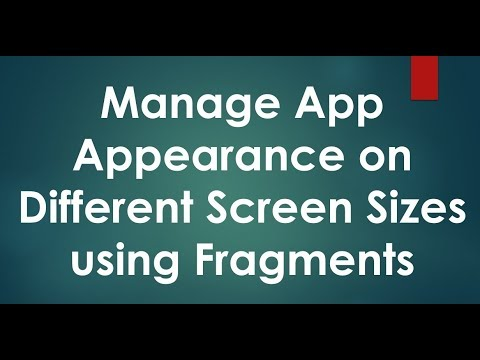 Manage App Appearance on Different screen sizes using Fragments