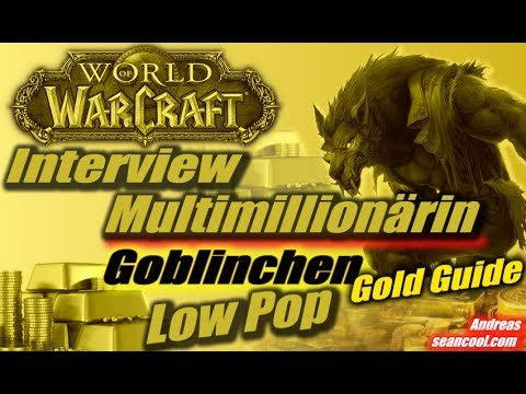 Interview: Low Pop WoW Gold Business mit der Multimillionärin Goblinchen | WoW Gold Guide