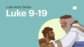 The Prodigal Son: Luke 9-19