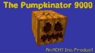 The Pumpkinator 9000! | An Oldie from 8th Grade