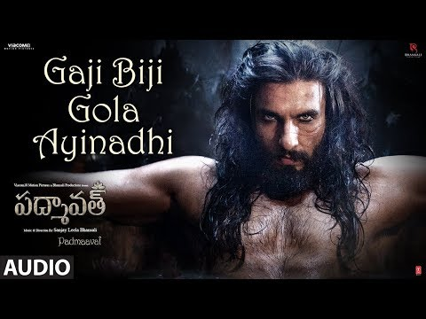 Gaji Biji Gola Ayinadhi Song Audio | Padmaavat Telugu | Deepika Padukone,Shahid Kapoor,Ranveer Singh