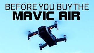 Before You Buy The Mavic Air | What To Know Review | DansTube.TV
