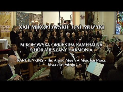 XXII Mikołowskie Dni Muzyki KARL JENKINS -The Armed Man-A Mass for Peace