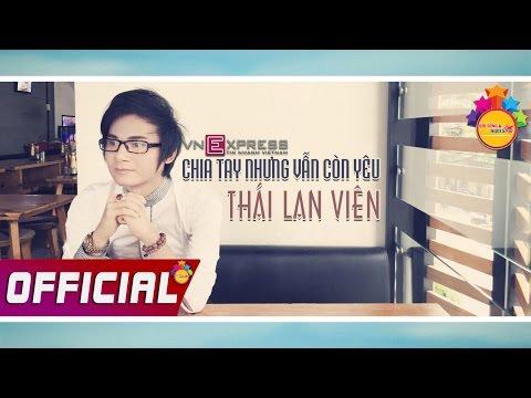 [Official] Chia Tay Nhưng Vẫn Còn Yêu - Thái Lan Viên ✔