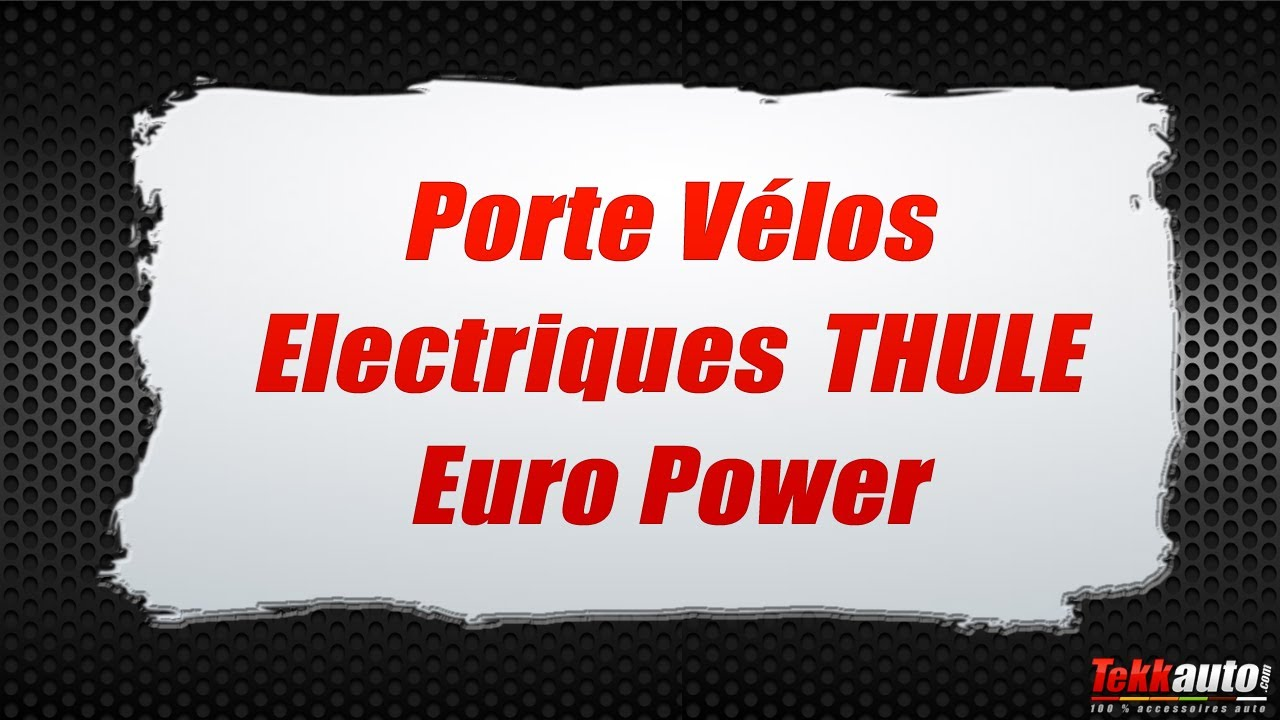 porte v los electriques thule europower youtube. Black Bedroom Furniture Sets. Home Design Ideas