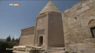Beyşehir - Eşrefoğlu Süleyman Bey Camii - Ahşap Camiler - TRT Avaz