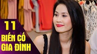 Biến Cố Gia Đình - Tập 11   Phim Tình Cảm Việt Nam Hay Mới Nhất 2017