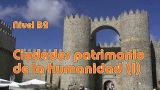 Ciudades patrimonio de la humanidad (I). Nivel B2