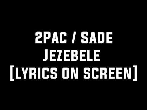 2Pac ft. Sade - Jezebel [Lyrics on Screen]