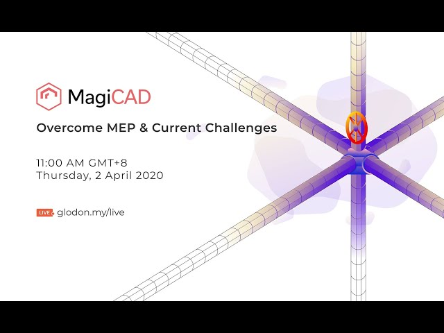 Overcome  MEP & Current Challenges with MagiCAD