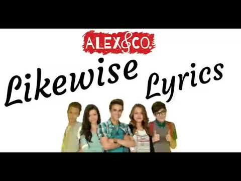 Alex & co 2 - Likewise (Lyrics)