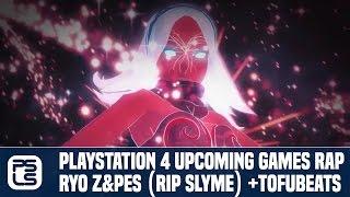 PlayStation 4 Upcoming Games Rap - RYO Z & PES (RIP SLYME) + tofubeats