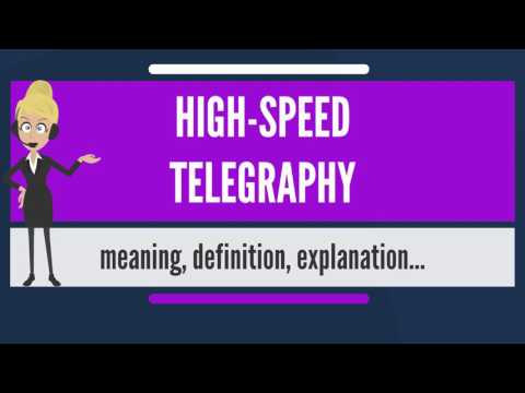 What is HIGH-SPEED TELEGRAPHY? What does HIGH-SPEED TELEGRAPHY mean? HIGH-SPEED TELEGRAPHY meaning