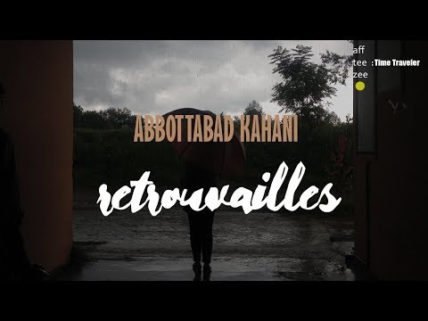 Time Travel : [Eng Sub] ABBOTTABAD KAHANI | Episode 2 , Retrouvailles | Travel Pakistan