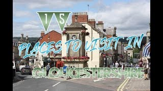 Top 15 Places To Visit In Gloucestershire, England