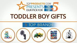 Best Toddler Boy Gift Reviews 2017 – How to Choose the Best Toddler Boy Gift