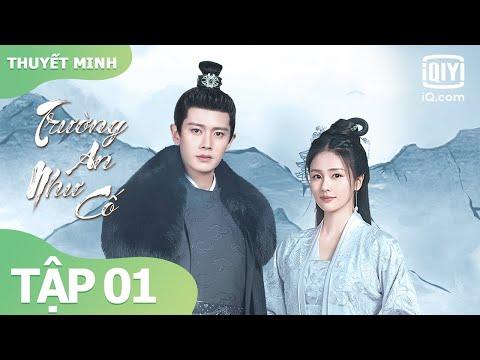 【Thuyết Minh】Phim Cổ Trang Hay Nhất 2021   Trường An Như Cố Tập 01   iQiyi Vietnam