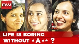 Life is Boring Without D@$H! |Chennai Girls and Boys Opens up | DC 178