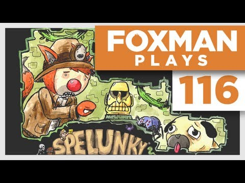 Foxman Plays: Spelunky - Episode 116 - Manual Labour
