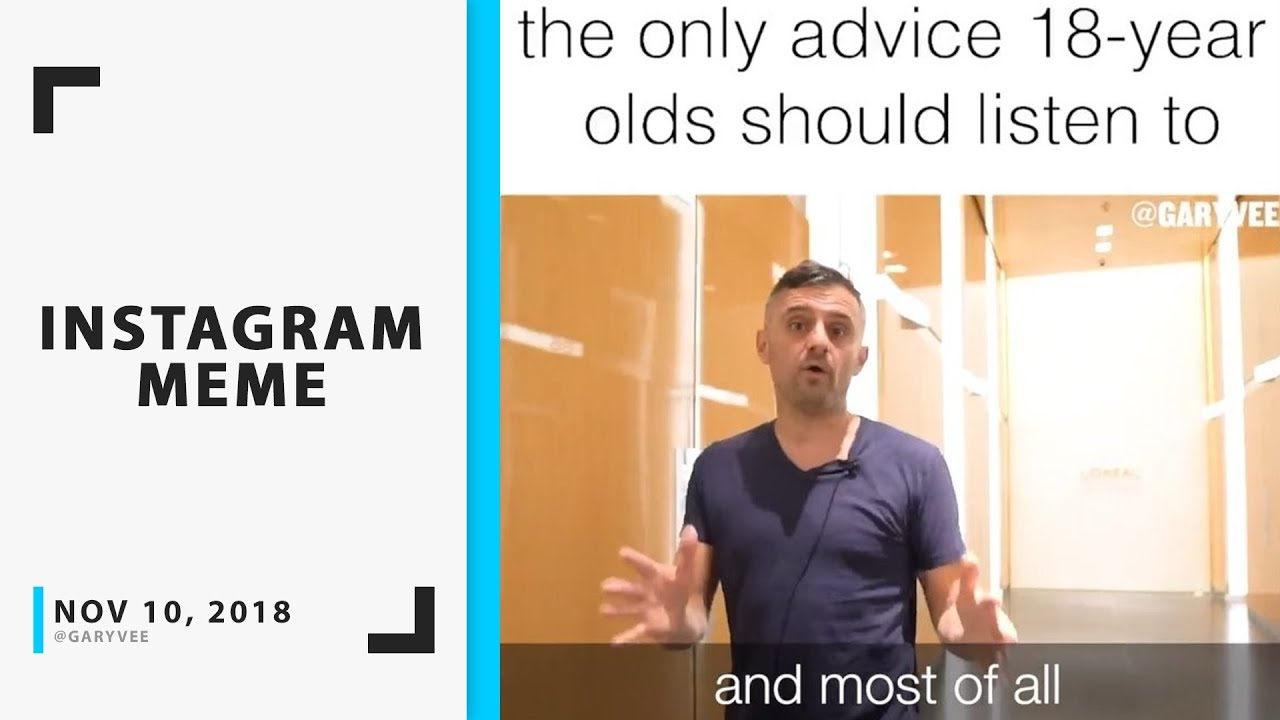 The Only Advice 18-Year Olds Should Listen to - GaryVee Instagram Video
