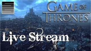 Game Of Thrones Season 8 Predictions Q&A - Live Stream! Part 1