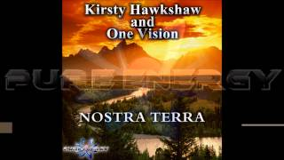 Kirsty Hawkshaw and One Vision - Nostra Terra (North State In The Sunrise Edit)