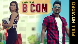Download lagu B COM || ANNY BRAR || Latest Punjabi Song 2016 || MAD 4 MUSIC