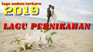 LAGU AMBON TERBARU 2019 || LAGU PERNIKAHAN || LAGU TIMUR POPULER(VIDEO LIRIK)