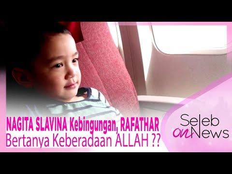Video Viral !! NAGITA SLAVINA Kebingungan, RAFATHAR Bertanya Keberadaan ALLAH ?? - SELEB ON NEWS Mp3