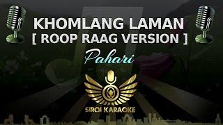 Pahari - Khomlang Laman (Karaoke Version)
