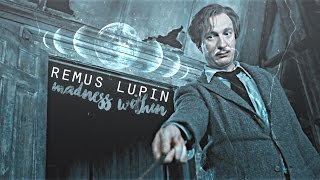 Remus Lupin • ❝Madness within...❞