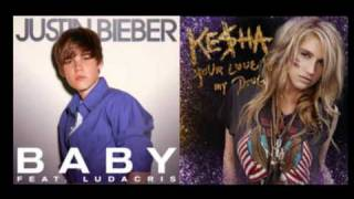 Baby Is My Love Drug (Mashup) (Justin Bieber & Ke$ha)