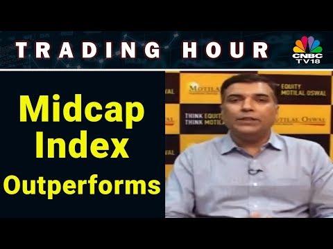 Midcap Index Outperforms | Trading Hour (Part 01) | CNBC TV18